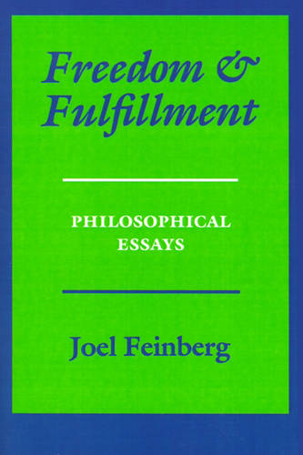 Freedom and Fulfillment: Philosophical Essays (Paperback)