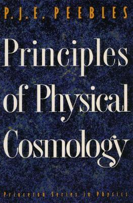 Principles of Physical Cosmology - Princeton Series in Physics (Paperback)