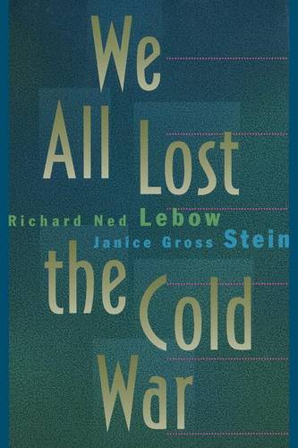 We All Lost the Cold War - Princeton Studies in International History and Politics 58 (Paperback)