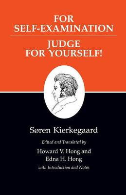 Kierkegaard's Writings, XXI, Volume 21: For Self-Examination / Judge For Yourself! - Kierkegaard's Writings (Paperback)