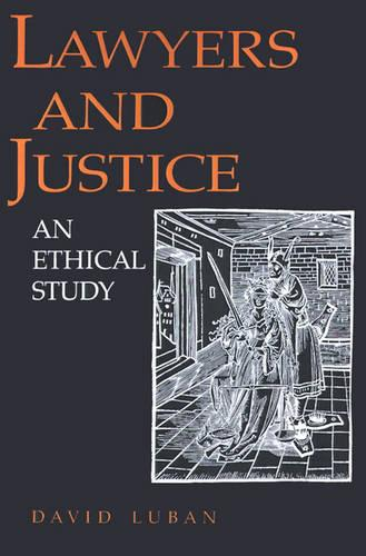Lawyers and Justice: An Ethical Study (Paperback)