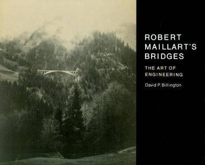 Robert Maillart's Bridges: The Art of Engineering (Paperback)