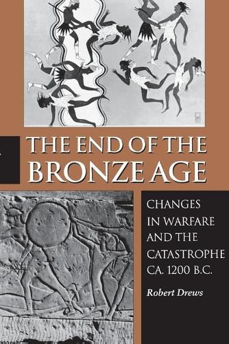 The End of the Bronze Age: Changes in Warfare and the Catastrophe ca. 1200 B.C. - Third Edition (Paperback)
