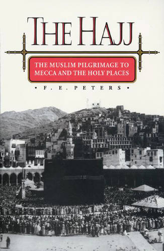 The Hajj: The Muslim Pilgrimage to Mecca and the Holy Places (Paperback)