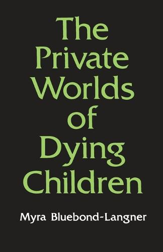 The Private Worlds of Dying Children (Paperback)