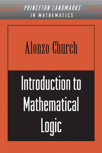 Introduction to Mathematical Logic (PMS-13), Volume 13 - Annals of Mathematics Studies 154 (Paperback)