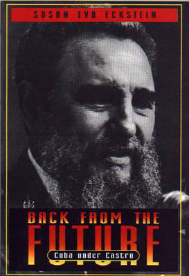Back from the Future: Cuba Under Castro (Paperback)