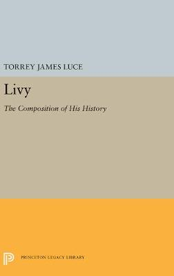 Livy: The Composition of His History (Hardback)