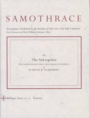 Samothrace: Samothrace, Volume 11 Nekropoleis v. 11 - Samothrace 11 (Hardback)