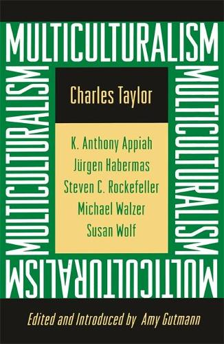 Multiculturalism: Expanded Paperback Edition - The University Center for Human Values Series (Paperback)