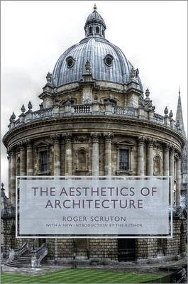 The Aesthetics of Architecture - Princeton Essays on the Arts (Hardback)