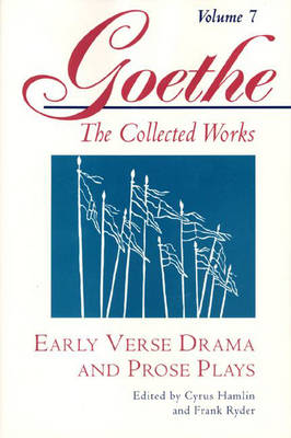 Goethe, Volume 7: Early Verse Drama and Prose Plays (Paperback)