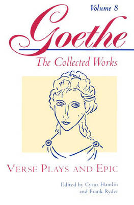 Goethe, Volume 8: Verse Plays and Epic (Paperback)