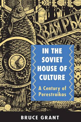 In the Soviet House of Culture: A Century of Perestroikas (Paperback)