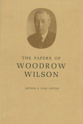 The The Papers of Woodrow Wilson: The Papers of Woodrow Wilson, Volume 45 November 11, 1917-January 15, 1918 v. 45 - Papers of Woodrow Wilson (Hardback)
