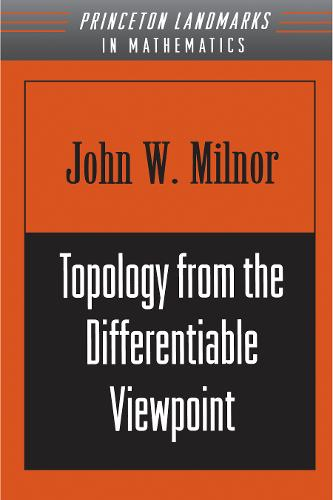 Topology from the Differentiable Viewpoint - Princeton Landmarks in Mathematics and Physics (Paperback)