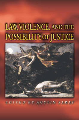Law, Violence, and the Possibility of Justice (Paperback)