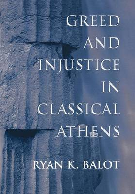 Greed and Injustice in Classical Athens (Hardback)