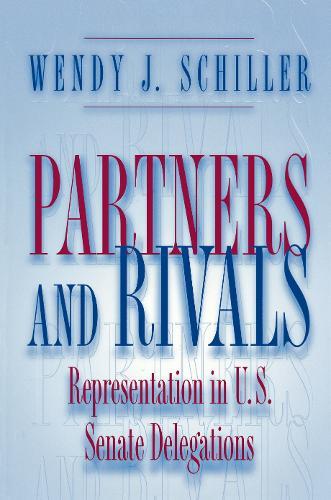 Partners and Rivals: Representation in U.S. Senate Delegations (Paperback)