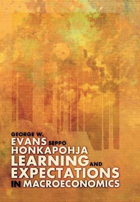Learning and Expectations in Macroeconomics - Frontiers of Economic Research (Hardback)