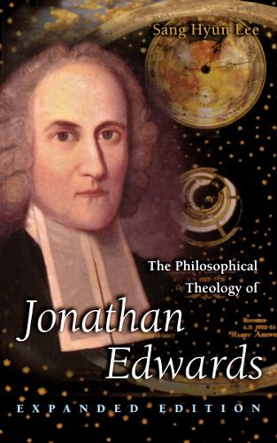 The Philosophical Theology of Jonathan Edwards: Expanded Edition (Paperback)