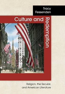 Culture and Redemption: Religion, the Secular, and American Literature (Hardback)