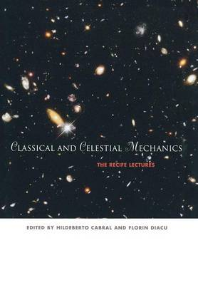 Classical and Celestial Mechanics: The Recife Lectures (Hardback)