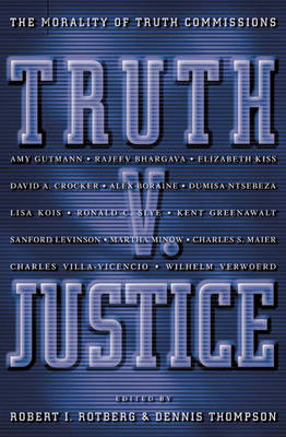 Truth v.Justice: The Morality of Truth Commissions - The University Center for Human Values Series (Hardback)