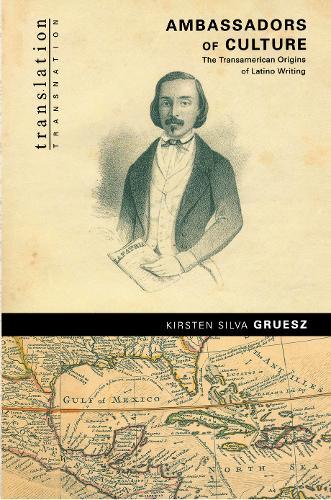 Ambassadors of Culture: The Transamerican Origins of Latino Writing - Translation/Transnation (Paperback)
