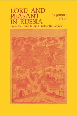 Lord and Peasant in Russia: From the 9th to the 19th Century (Hardback)