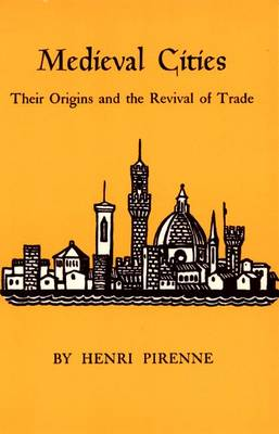 Medieval Cities: Their Origins and the Revival of Trade (Hardback)