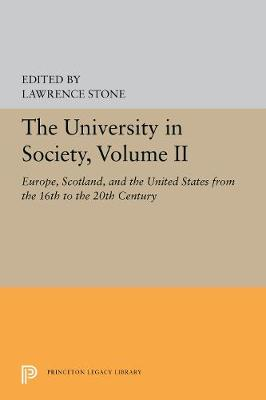 The University in Society, Volume II: Europe, Scotland, and the United States from the 16th to the 20th Century (Hardback)