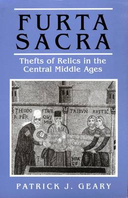 Furta Sacra: Thefts of Relics in the Central Middle Ages - Revised Edition (Hardback)