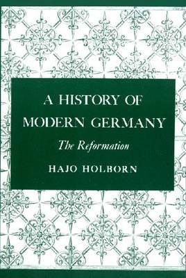 A History of Modern Germany, Volume 1: The Reformation (Hardback)