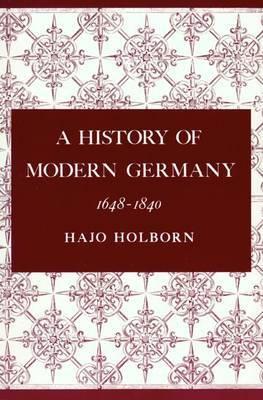 A History of Modern Germany, Volume 2: 1648-1840 (Hardback)