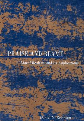 Praise and Blame: Moral Realism and Its Applications - New Forum Books (Hardback)