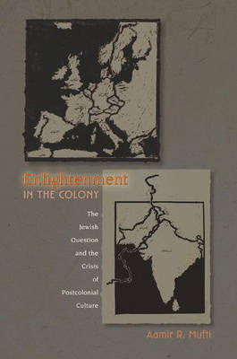Enlightenment in the Colony: The Jewish Question and the Crisis of Postcolonial Culture (Hardback)