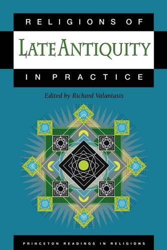 Religions of Late Antiquity in Practice - Princeton Readings in Religions (Paperback)
