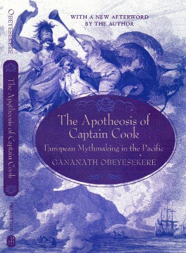The Apotheosis of Captain Cook: European Mythmaking in the Pacific (Paperback)