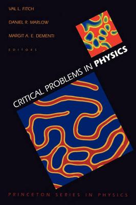 Critical Problems in Physics - Princeton Series in Physics (Paperback)