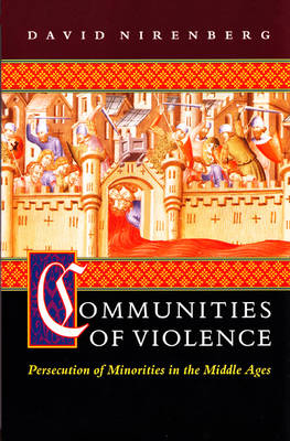 Communities of Violence: Persecution of Minorities in the Middle Ages (Paperback)