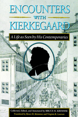 Encounters with Kierkegaard: A Life as Seen by His Contemporaries (Paperback)