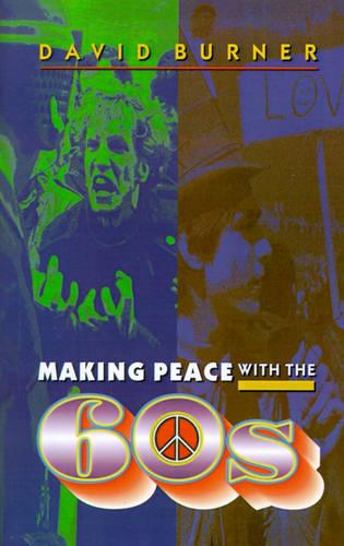 Making Peace with the 60s (Paperback)