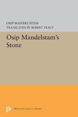 Osip Mandelstam's Stone - Lockert Library of Poetry in Translation 17 (Hardback)