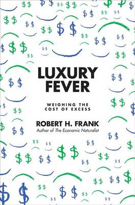 Luxury Fever: Money and Happiness in an Era of Excess (Paperback)