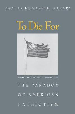 To Die For: The Paradox of American Patriotism (Paperback)