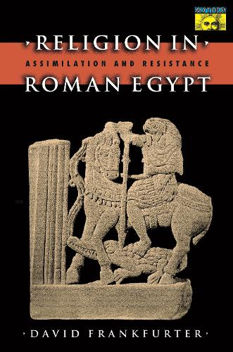 Religion in Roman Egypt: Assimilation and Resistance - Mythos: The Princeton/Bollingen Series in World Mythology (Paperback)