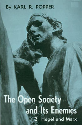Open Society and Its Enemies, Volume 2: The High Tide of Prophecy: Hegel, Marx, and the Aftermath (Hardback)