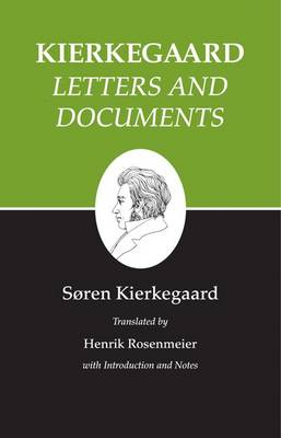 Kierkegaard's Writings: Letters and Documents v. 25 - Kierkegaard's Writings v. 25 (Hardback)
