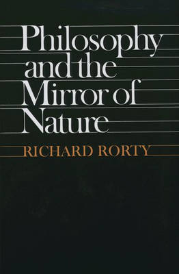Philosophy and the Mirror of Nature (Hardback)
